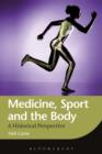 Medicine, Sport and the Body : A Historical Perspective