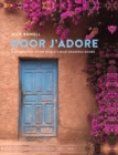 Door J'Adore : A Celebration of the World's Most Beautiful Doors - Book