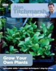 Alan Titchmarsh How to Garden: Grow Your Own Plants - Book