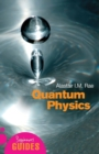 Quantum Physics : A Beginner's Guide