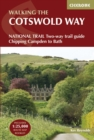 The Cotswold Way : NATIONAL TRAIL Two-way trail guide - Chipping Campden to Bath