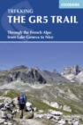 The GR5 Trail : Through the French Alps from Lake Geneva to Nice