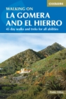 Walking on La Gomera and El Hierro : 45 day walks and treks for all abilities