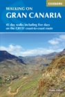 Walking on Gran Canaria : 45 day walks including five days on the GR131 coast-to-coast route