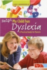 Help! My Child Has Dyslexia: A Practical Guide for Parents - Book