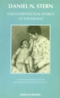 The Interpersonal World of the Infant : A View from Psychoanalysis and Developmental Psychology