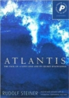 Atlantis : The Fate of a Lost Land and Its Secret Knowledge
