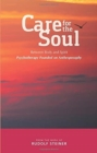 Care for the Soul : Between Body and Spirit - Psychotherapy Founded on Anthroposophy
