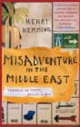 Misadventure in the Middle East : Travels as a Tramp, Artist and Spy