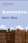 Amsterdam : A brief life of the city