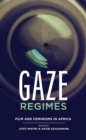 Gaze Regimes : Film and feminisms in Africa