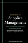 Excellence in Supplier Management : How to Better Manage Contracts with Suppliers and Add Value - Best Practices in Supplier Relationship Management and Supplier Development