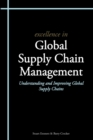 Excellence in Global Supply Chain Management : Understanding and Improving Global Supply Chains