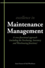 Excellence in Maintenance Management : A Cross-functional Approach (including the Purchasing, Inventory and Warehousing Functions)