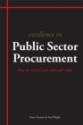 Excellence in Public Sector Procurement : How to Control Costs and Add Value