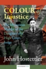 The Colour of Injustice : The Mysterious Murder of the Daughter of a High Court Judge