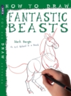 How To Draw Fantastic Beasts - Book