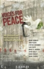 Voices for Peace : War, Resistance and America's Quest for Full-Spectrum Dominance