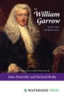 Sir William Garrow : His Life, Times and Fight for Justice