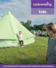 Cool Camping: Kids : Exceptional Family Campsites and Glamping Experiences - Book