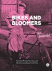 Bikes and Bloomers : Victorian Women Inventors and their Extraordinary Cycle Wear