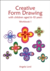 Creative Form Drawing : With children aged 6-10 Workbook 1 - Book