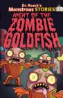 Monstrous Stories: Night of the Zombie Goldfish