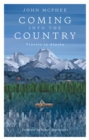 Coming into the Country : Travels in Alaska