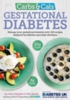 Carbs & Cals Gestational Diabetes : 100 Recipes Designed by Diabetes Specialist Dietitians - Book