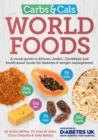 Carbs & Cals World Foods : A visual guide to African, Arabic, Caribbean and South Asian foods for diabetes & weight management - Book