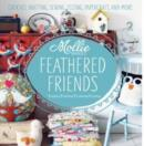 Mollie Makes: Feathered Friends : Crochet, knitting, sewing, felting, papercraft and more