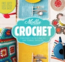 Mollie Makes: Crochet : Techniques, tricks & tips with 15 exclusive projects