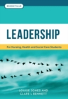 Leadership : For nursing, health and social care students