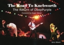 The Road To Knebworth : The Return of Deep Purple