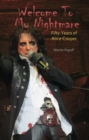 Welcome To My Nightmare : Fifty Years of Alice Cooper