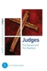 Judges: The flawed and the flawless : 6 studies for individuals or groups