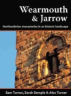 Wearmouth and Jarrow : Northumbrian Monasteries in an Historic Landscape