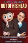 Frank Sidebottom Out of His Head : The Authorised Biography of Chris Sievey