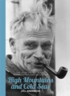 High Mountains and Cold Seas : The life of H.W. `Bill' Tilman: soldier, mountaineer, navigator
