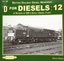 D for Diesels : 12 : A Review of BR's Early Diesel Fleet