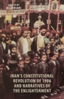 Iran's Constitutional Revolution of 1906 and the Narratives of the Enlightenment