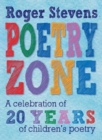 The Poetry Zone : A Celebration of 20 Years of children's poetry