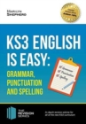 KS3: English is Easy - Grammar, Punctuation and Spelling. Complete Guidance for the New KS3 Curriculum. Achieve 100%