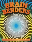 Brain Benders : Puzzles, tricks and illusions to get your mind buzzing! - Book