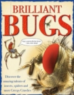 Brilliant Bugs : Discover the amazing talents of insects, spiders and more Creepy Crawlies - Book
