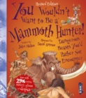 You Wouldn't Want To Be A Mammoth Hunter! : Extended Edition