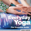 Everyday Yoga : The Essential Guide - Book