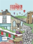The Bristol Cook Book : A Celebration of the Amazing Food and Drink on Our Doorstep
