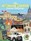 The Nottingham Cook Book: Second Helpings : A celebration of the amazing food & drink on our doorstpe.
