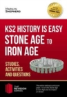 KS2 History is Easy: Stone Age to Iron Age (Studies, Activities & Questions)